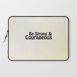 Be Strong & Courageous Laptop Sleeve