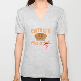 Math Is A Piece Of Pi Unisex V-Neck