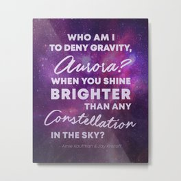 Who Am I To Deny Gravity, Aurora Metal Print
