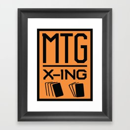MTG crossing MAGIC THE GATHERING inspired sign Framed Art Print