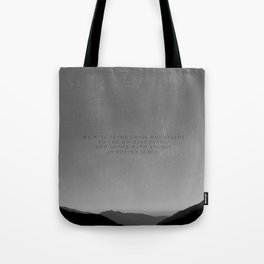We will climb these mountains Tote Bag