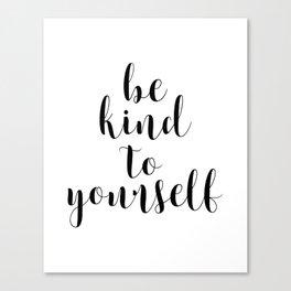 Be Kind To Yourself, Printable Decor, Typography Print Canvas Print