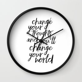 QUOTE, Change Your Thoughts And You'll Change Your World,Motivational Quote,Buddha Art,Calligraphy Q Wall Clock