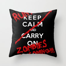 Keep Calm And Run Zombies Are Coming Throw Pillow