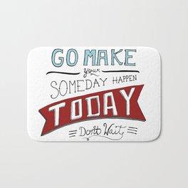Go Make Today Bath Mat