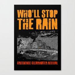 Who'll Stop The Rain Canvas Print