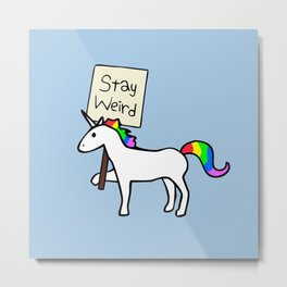 Stay Weird, Unicorn Metal Print