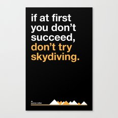 Warren Miller - don't try skydiving. Canvas Print