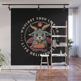 Wouldst Thou Like To Live Deliciously Wall Mural