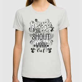 Scream And Shout... T-shirt