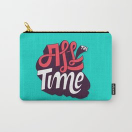 All The Time Carry-All Pouch