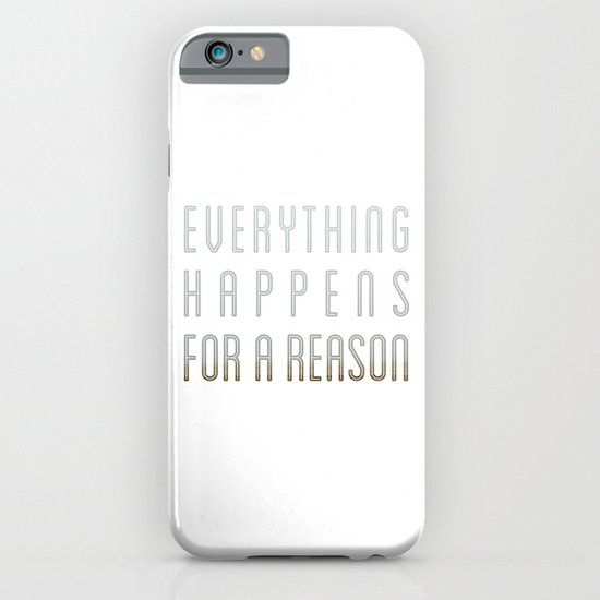 EVERYTHING HAPPENS FOR A REASON iPhone & iPod Case