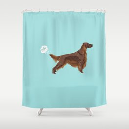 Irish Setter farting dog cute funny dog gifts pure breed dogs Shower Curtain