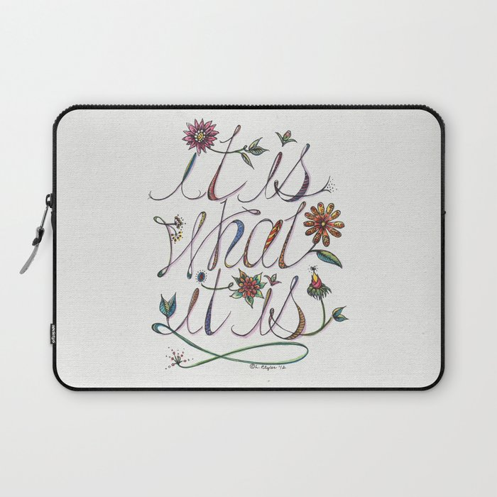 It Is What It Is Laptop Sleeve