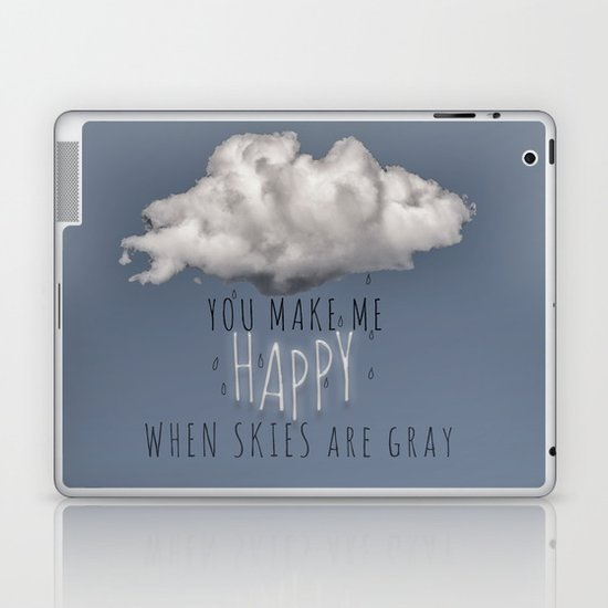 You Make Me Happy Laptop & iPad Skin