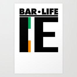 Ireland Bar•Life Art Print