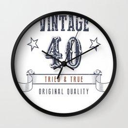 40th-Birthday---Vintage-40-Tried-&-True Wall Clock