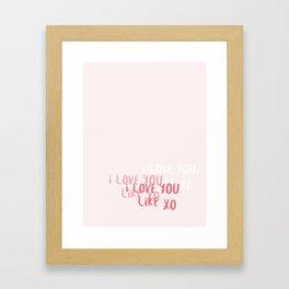 I Love You I Love I Love You Framed Art Print
