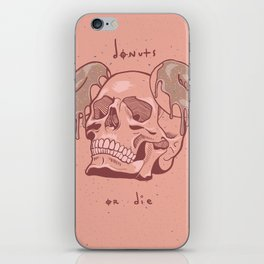 Donuts or Die. iPhone Skin