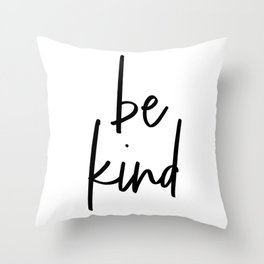 Be Kind, Typography Poster, Printable Art, Typographic Print Throw Pillow