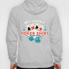 My Lucky Poker Shirt Do Not Wash Poker Gift Shirt Hoody