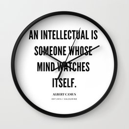 Albert Camus Quote   An Intellectual Is Someone Whose Mind Watches ItSelf Wall Clock