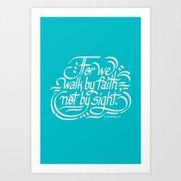 2 Corinthians 5:7 Art Print