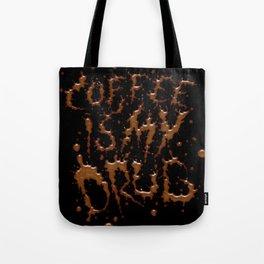 Coffee is my drug!! Tote Bag