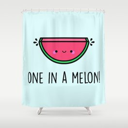 One in a Melon! Shower Curtain