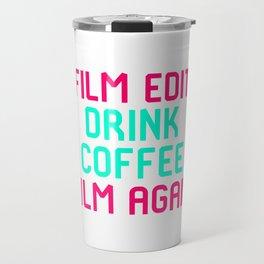 Film Edit Drink Coffee Film Again Quote Travel Mug