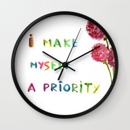 I make myself a priority Wall Clock