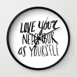 Love Your Neighbor Wall Clock