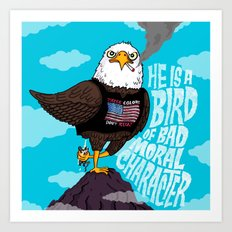He is a Bird of Mad Moral Character Art Print