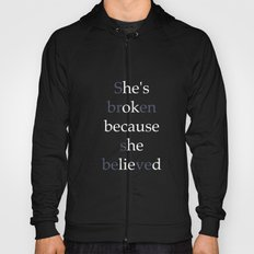 She's Broken because she believed or He's ok because he lied? Hoody