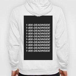 1800 Dead inside ( Hotline Bling- Drake ) Hoody