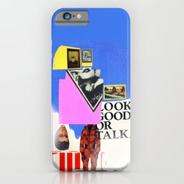 Look Good Or Talk iPhone Case