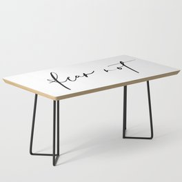 Fear Not Coffee Table