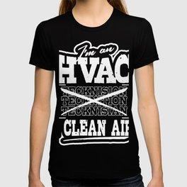 I'm An HVAC I Clean Air HVAC Technician T-Shirt T-shirt