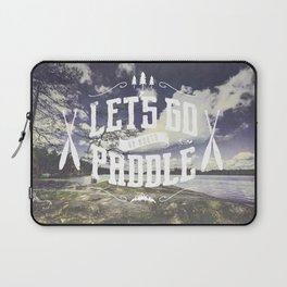 Lets go paddle up north - no borders Laptop Sleeve