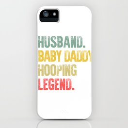 Funny Men Vintage T Shirt Husband Baby Daddy Hooping Legend iPhone Case
