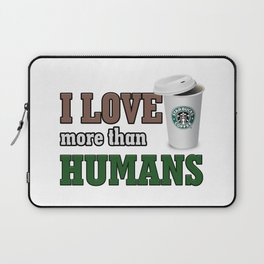 i love coffee more than humans Laptop Sleeve