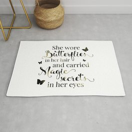 She wore butterflies in her hair and carried magic secrets in her eyes Arundhati Roy Quote Rug