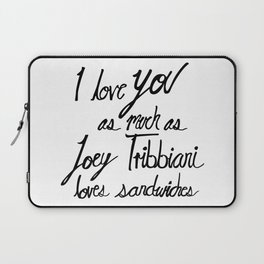 Joey Tribbiani loves sandwiches Black and White Laptop Sleeve