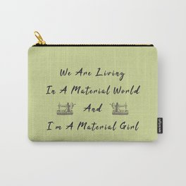 WE are living in a material world and I'm a material girl funny pun Sew sewing Carry-All Pouch