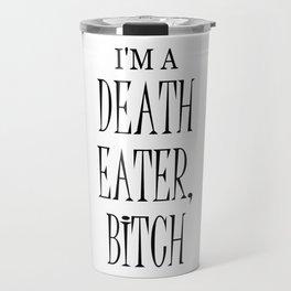 I'm a Death Eater, Bitch I Travel Mug