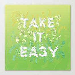 Take it Easy Canvas Print