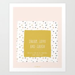 Dream, Love & Laugh Art Print