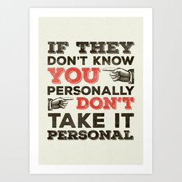 If They Don't Know You Personally Art Print
