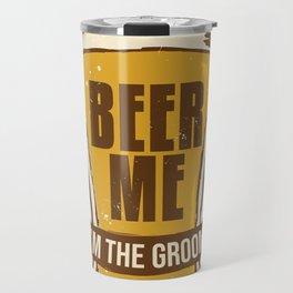 Groom Bachelor Party Gift Funny Beer Me Wedding Engagement Gift Travel Mug