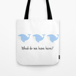 What do we have here? Tote Bag
